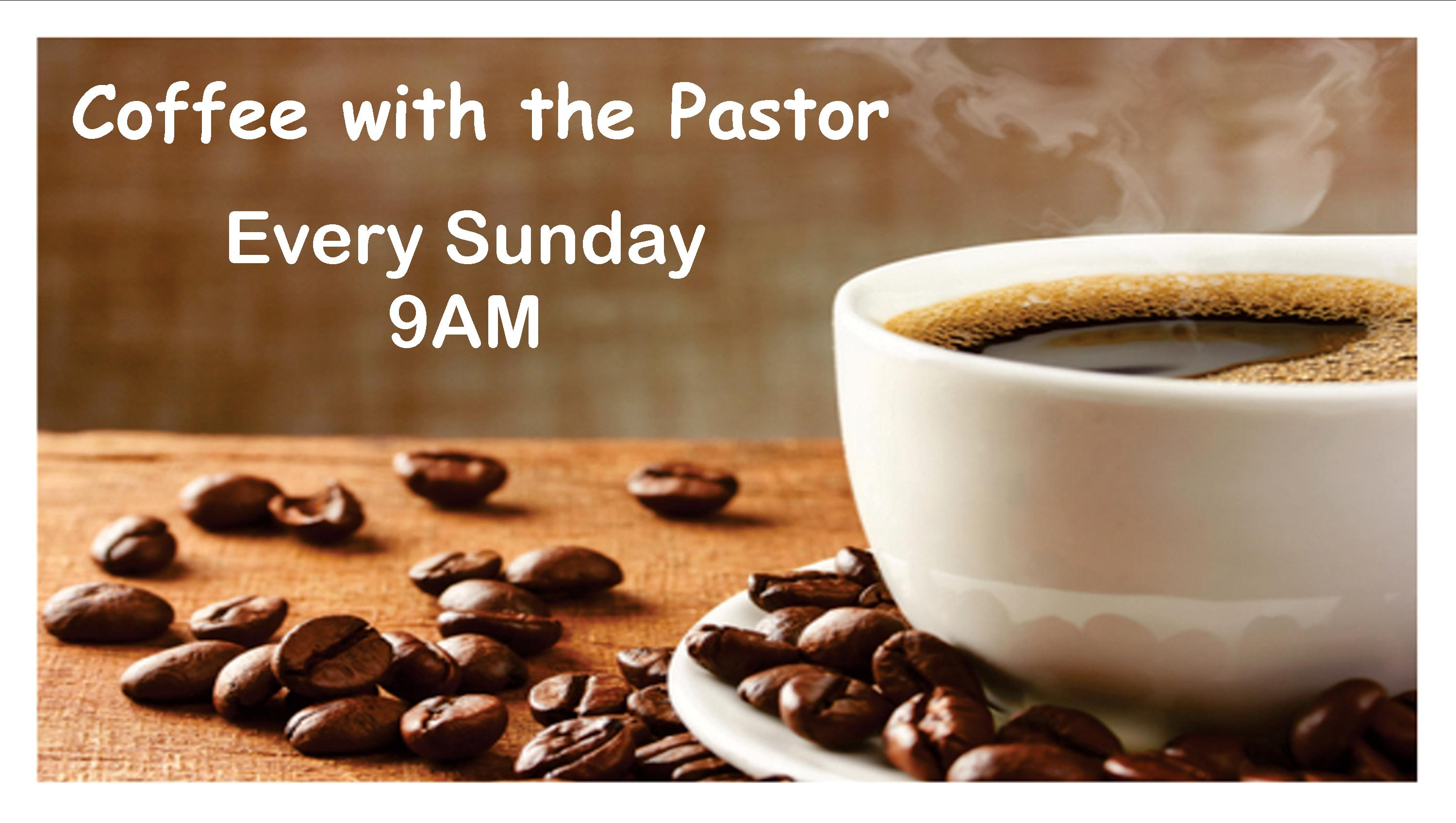 Coffee-w-Pastor_Every-Sunday-9